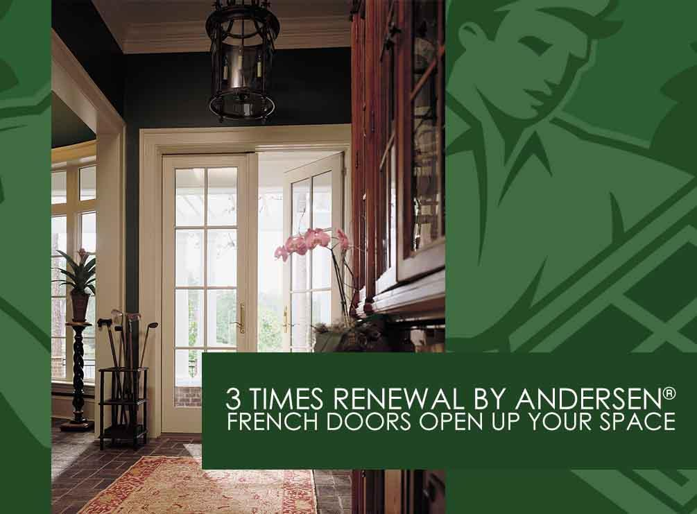 3 times renewal by andersen french doors open up your space for Indoor outdoor french doors
