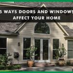5 Ways Doors and Windows Affect Your Home