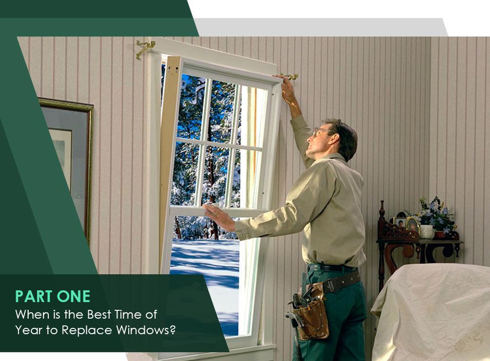 PART 1: When is the Best Time of Year to Replace Windows?