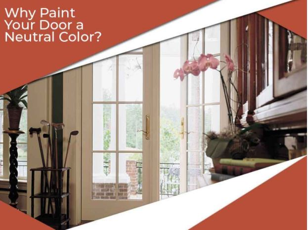Why Paint Your Door a Neutral Color?