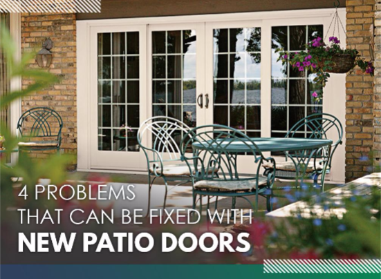 4 Problems That Can be Fixed With New Patio Doors