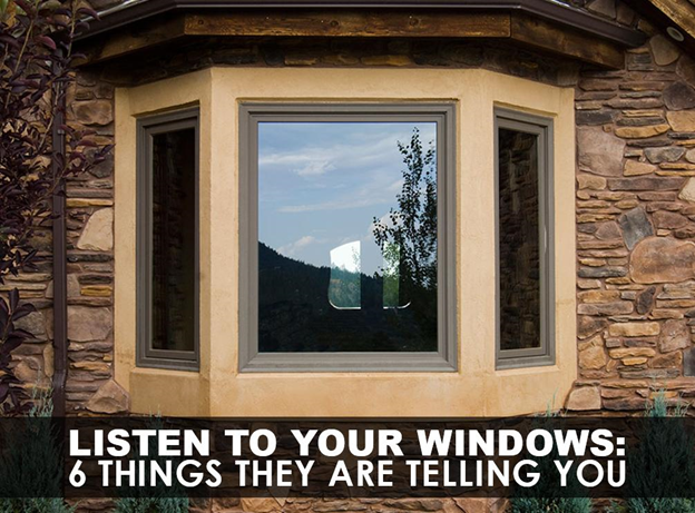 Listen to Your Windows: 6 Things They Are Telling You