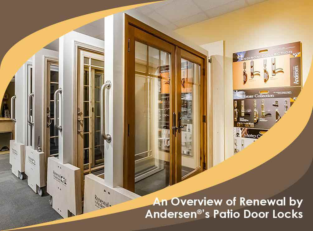 An Overview Of Renewal By Andersen 174 S Patio Door Locks